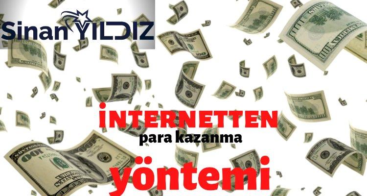 internetten para kazanma yöntemleri hakkında herşey. -  internetten nasıl para kazanılır ?